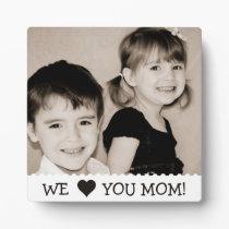 We Love You Mom Custom Plaque