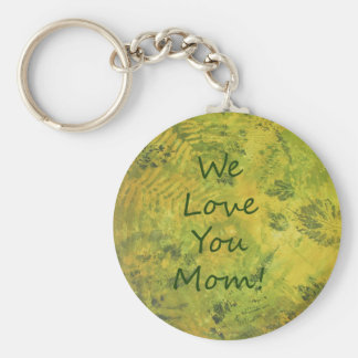 We Love You Mom ferns and foleage art Key Chains