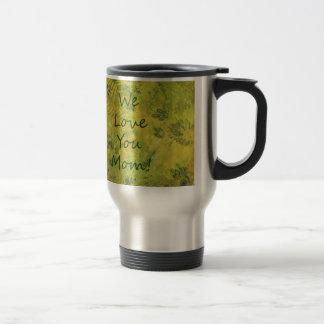 We Love You Mom ferns and foleage art Travel Mug