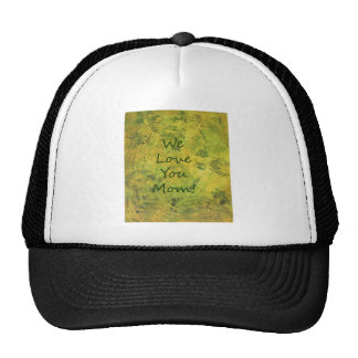 We Love You Mom ferns and foleage art Trucker Hat