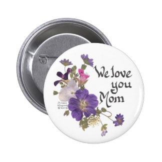 We love you Mom gifts Pinback Button