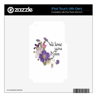 We love you Mom gifts Skin For iPod Touch 4G