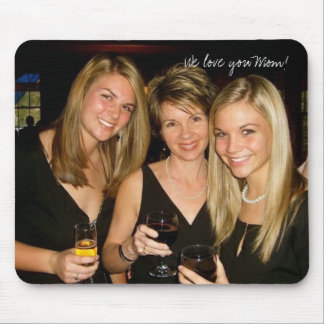 We love you Mom! Mouse Mats