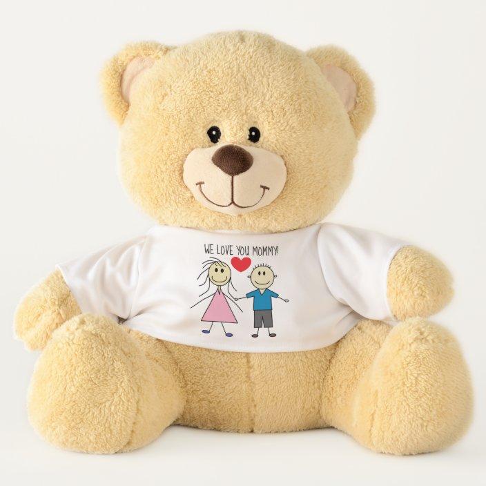 We Love You Mommy Cute Stick Boy And Girl Design Teddy Bear