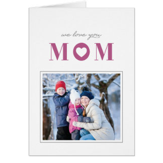 We Love You Mother's Day Greeting Card - Mulberry