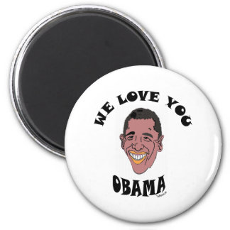 WE LOVE YOU OBAMA 2 2 INCH ROUND MAGNET