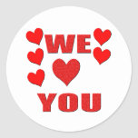We Love You Round Stickers