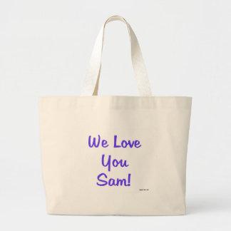 We Love You Sam Large Tote Bag