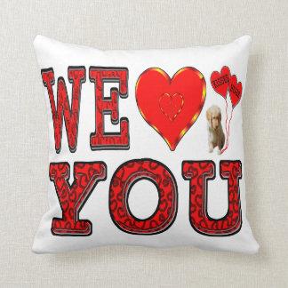 We Love You Throw Pillow