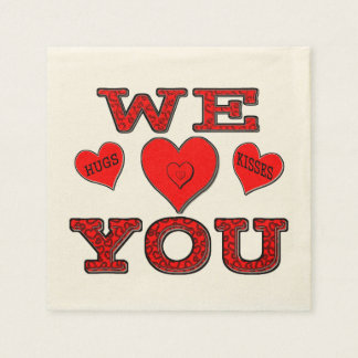 We Love You with Hugs and Kisses Standard Cocktail Napkin