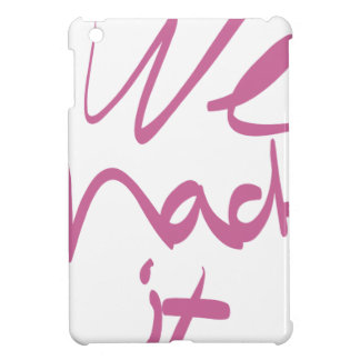 We Made It Cover For The iPad Mini