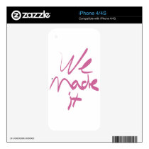 We Made It Decal For The iPhone 4S