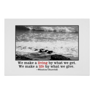 We make a life by what we give poster