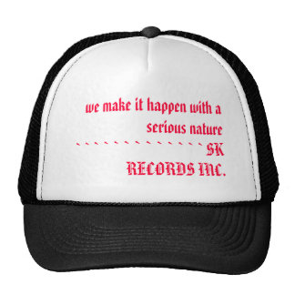 we make it happen with a serious nature        ... trucker hat