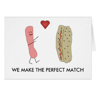 We Make The Perfect Match Funny Hotdog Card