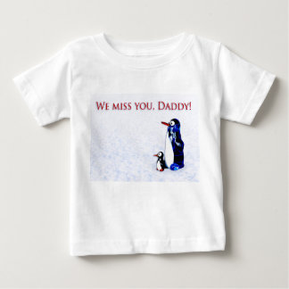 We miss you, Daddy Baby T-Shirt