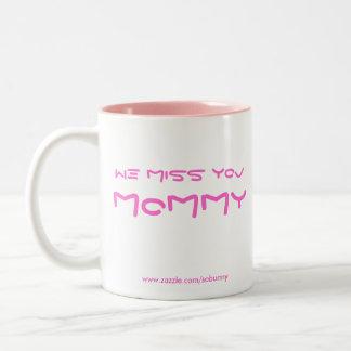 We Miss You Mommy Two-Tone Mug -