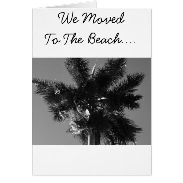 Beach Themed We Moved To The Beach Card