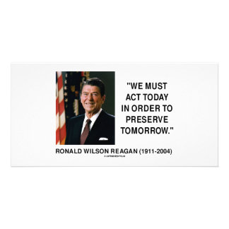 We Must Act Today In Order To Preserve Tomorrow Personalized Photo Card