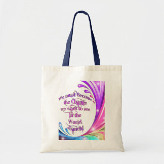 *We must Become the Change*- Gandhi Quote Canvas Bag
