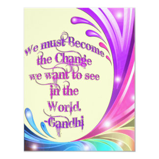 *We must Become the Change*- Gandhi Quote 4.25x5.5 Paper Invitation Card