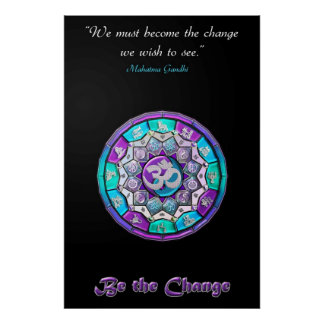 We Must Become the Change We Want To See Poster