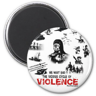 We Must End the Vicious Cycle of Violence! 2 Inch Round Magnet