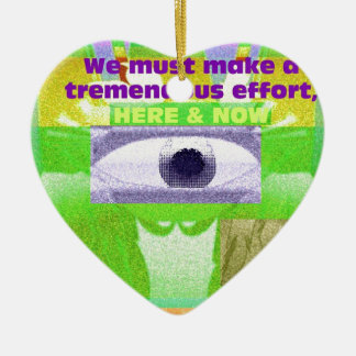 We must make a tremendous effort here and now ceramic ornament