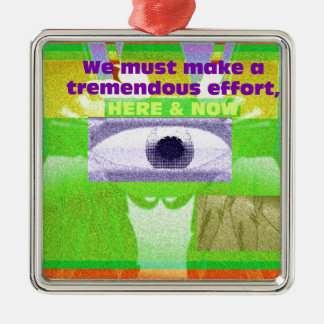 We must make a tremendous effort here and now metal ornament