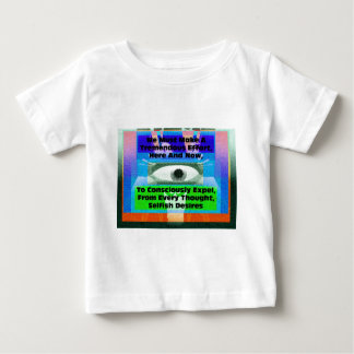 We must make a tremendous effort to expel baby T-Shirt