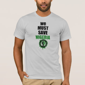 We Must Save Nigeria T-Shirt