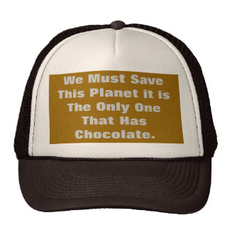 We Must Save This Planet it is The Only One Tha... Trucker Hat