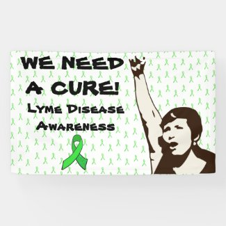 We Need a Cure, Lyme Disease Protest Sign Banner