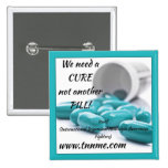 We need a CURE not another pill button.