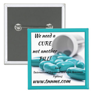 We need a CURE not another pill button. Pinback Button
