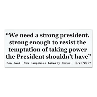 """We Need A Strong President Quote by Ron Paul 4"""" X 9.25"""" Invitation Card"""