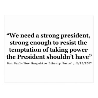 We Need A Strong President Quote by Ron Paul Postcard