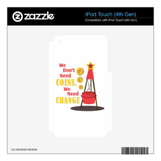 We Need Change iPod Touch 4G Skin
