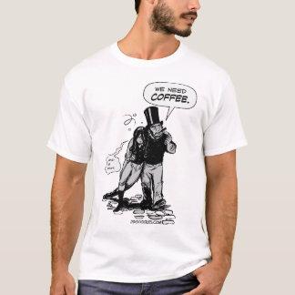 We Need Coffee T-Shirt