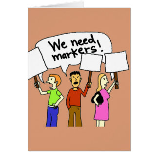 We Need Markers Card