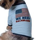 We Need Michele Bachmann Dog Tee Shirt