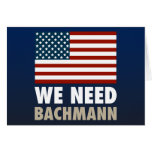We Need Michele Bachmann Greeting Cards