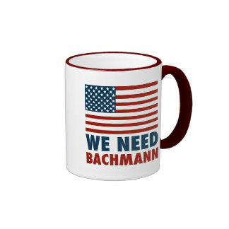 We Need Michele Bachmann Mugs