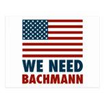 We Need Michele Bachmann Post Card