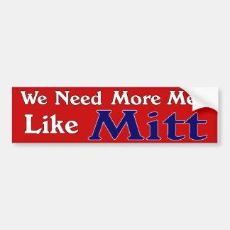 We Need More Men Like Mitt Bumper Sticker Car Bumper Sticker