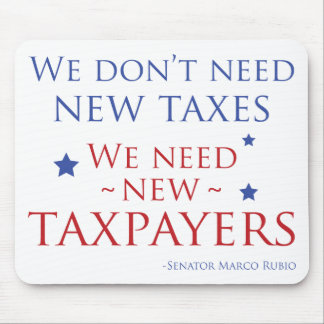 We need more tax payers mousepad