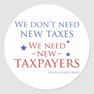 We need more tax payers classic round sticker