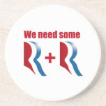 WE NEED SOME R AND R BEVERAGE COASTER