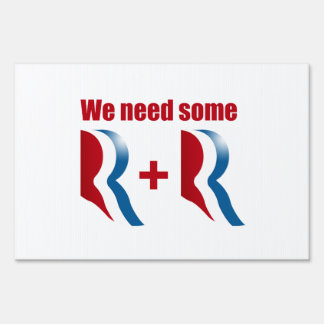 WE NEED SOME R AND R LAWN SIGNS