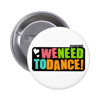 We Need to Dance 2 Inch Round Button